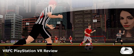 VRFC PlayStation VR Review